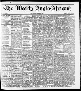 The Weekly Anglo-African. (New York [N.Y.]), Vol. 1, No. 33, Ed. 1 Saturday, March 3, 1860 The Weekly Anglo-African