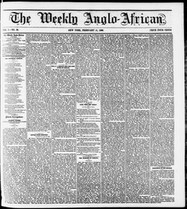 The Weekly Anglo-African. (New York [N.Y.]), Vol. 1, No. 30, Ed. 1 Saturday, February 11, 1860 The Weekly Anglo-African