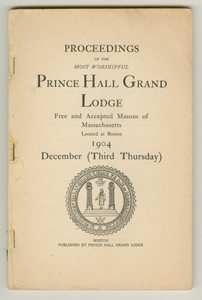 Proceedings of the Most Worshipful Prince Hall Grand Lodge Free and Accepted Masons of Massachusetts Located at Boston 1904 December (Third Tuesday)