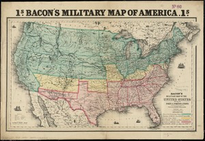 Bacon's military map of the United States shewing the forts & fortifications