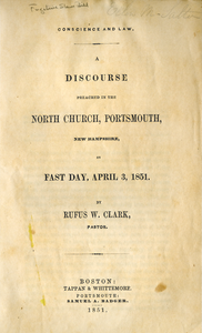 Conscience and law A discourse preached in the North Church, Portsmouth, New Hampshire, on fast day, April 3, 1851