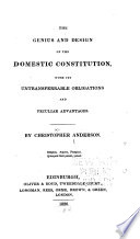The genius and design of the domestic constitution : with its untransferrable obligations and peculiar advantages