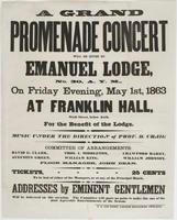 A grand promenade concert will be given by Emanuel Lodge, No. 30, A.Y.M: on Friday evening, May 1st, 1863 at Franklin Hall, Sixth Street, below Arch. For the benefit of the lodge