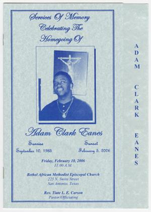 Funeral Program for Adam Clark Eanes, February 10, 2006 Services of Memory Celebrating The Homegoing Of Adam Clark Eanes
