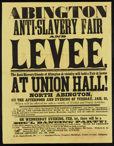 Abington Anti-slavery Fair and levee: The Anti Slavery friends of Abington & vicinity will hold a fair & levee at Union Hall!