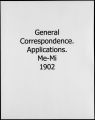 General correspondence applications Me-Mi 1902 [Charles Duncan McIver Records]