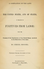 Fugitive slave laws: : a compilation of the Laws of the United States in relation to fugitives from labor..