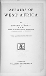 Affairs of West Africa; By Edmund D. Morel [E.D.M.]; Member of the West African Section of the Liverpool Chamber of Commerce; With illustrations and maps. [Title page]