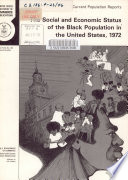 The social and economic status of the Black population in the United States, 1972