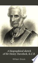 A biographical sketch of Sir Henry Havelock, K. C. B