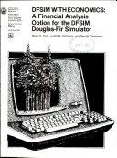 DFSIM with economics : a financial analysis option for the DFSIM Douglas-fir simulator /