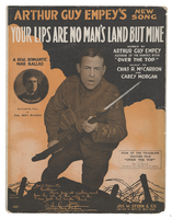 Your lips are no man's land but mine : a real romantic war ballad / music by Chas. R. McCarron and Carey Morgan words by Arthur Guy Empey