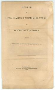 """Speech of Hon. David S. Kaufman, of Texas, on the Slavery Question"""