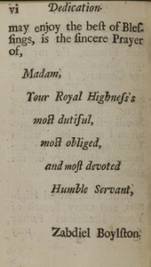An historical account of the small-pox inoculated in New-England, upon all sorts of persons, whites, blacks, and of all ages and constitutions : with some account of the nature of the infection in the natural and inoculated way, and their different effects on human bodies ; with some short directions to the unexperienced in this method of practice ; humbly dedicated to Her Royal Highness the Princess of Wales
