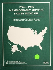 1994-1995 mammography services paid by Medicare : state and county rates