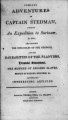 Thumbnail for Curious adventures of Captain Stedman, during an expedition to Surinam, in 1773 : including the struggles of the Negroes, and the barbarities of the planters, dreadful executions, the manner of selling slaves, mutiny of sailors, soldiers, &c. and various other interesting articles.