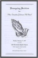 Homegoing services for Mrs. Ernestine Johnson McHand, Monday, February 17, 1997, 3:30 p.m., Old Macedonia Baptist Church, North Augusta, South Carolina, Reverend Limuer Myers, pastor