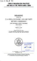 China's proliferation practices and role in the North Korea crisis : hearing before the U.S.-China Economic and Security Review Commission, One Hundred Ninth Congress, first session, March 10, 2005
