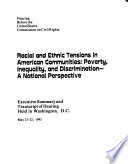 Racial and ethnic tensions in American communities : poverty, inequality, and discrimination--a national perspective : hearing before the United States Commission on Civil Rights : executive summary and transcript of hearing held in Washington, D.C., May 21-22, 1992