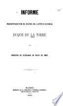 Informe presentado por el Excmo. Sr. capitán general duque de la Torre al ministro de Ultramar en mayo de 1867