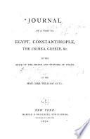 Journal of a visit to Egypt, Constantinople, the Crimea, Greece, & c., in the suite of the prince and princess of Wales