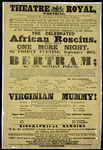 """""""The celebrated African Rosciuswill perform the Tragedy of Bertram; or, The Sicilian Pirate; to conclude with the favorite farce of the Virginian Mummy at The Theater Royal, Worthing."""""""