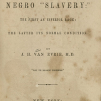Title-page of Negroes and Negro slavery : the first an inferior race: the latter its normal condition by J. H. Van Evrie.