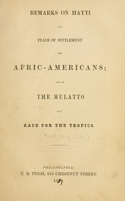 Remarks on Hayti as a place of settlement for Afric-Americans; : and on the mulatto as a race for the tropics