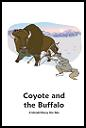 Coyote and the buffalo : a Uintah/Ouray Ute tale