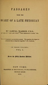 Passages from the diary of a late physician, 1