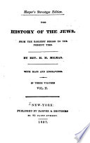 The history of the Jews : from the earliest period to the present time /