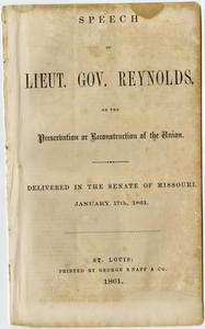 Speech of Lieut. Gov. Reynolds, on the preservation or reconstruction of the Union : delivered in the Senate of Missouri, January 17th, 1861.