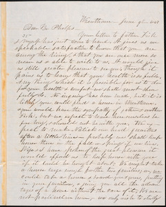 Letter from E. D. Moore, Wrentham, to Amos Augustus Phelps, June 9th 1847