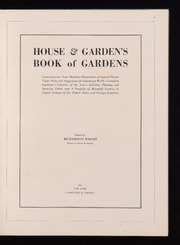 House & garden's book of gardens; containing over four hundred illustrations of special flower types, plans and suggestions for landscape work, a complete gardener's calendar of the year's activities, planting and spraying tables, and a portfolio of beautiful gardens in varied sections of the United States and foreign countries
