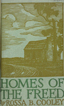 Homes of the freed; By Rossa B. Cooley. [Cover page]