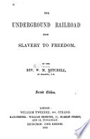 The underground railroad from slavery to freedom /