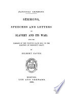 National sermons : Sermons, speeches and letters on slavery and its war: from the passage of the Fugitive slave bill to the election of President Grant