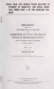 Fiscal year 1991 budget issues relating to payment of inner-city and rural hospitals under part A of the Medicare program : hearing before the Subcommittee on Health of the Committee on Ways and Means, House of Representatives, One Hundred First Congress, second session, April 4, 1990