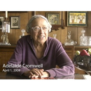An Interview with Adelaide M. Cromwell, April 1, 2009 [video recording]. 2