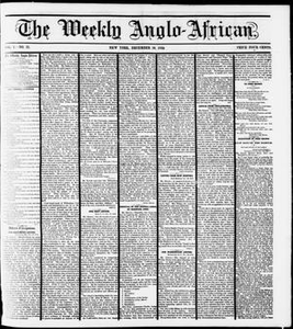 The Weekly Anglo-African. (New York [N.Y.]), Vol. 1, No. 21, Ed. 1 Saturday, December 10, 1859 The Weekly Anglo-African