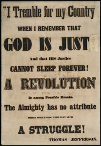 I tremble for my country when I remember that God is just and that his justice cannot sleep forever Revolution is among possible events : the Almighty has no attribute which would side with us in such a struggle
