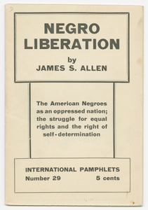 International Pamphlets No. 29: Negro Liberation: The American Negroes as an Oppressed Nation; the Struggle for Equal Rights and the Right of Self-determination