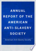 Annual report of the American Anti-Slavery Society Annual report 1860