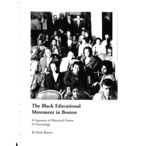 Black educational movement in Boston: a sequence of historical events : a chronology