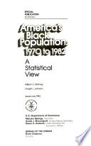America's black population, 1970 to 1982 : a statistical view /