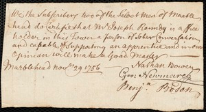 Document of indenture: Servant: Lynch, Bartholomew. Master: Roundey, Joseph. Town of Master: Marblehead. Selectmen of the town of Marblehead autograph document signed to the [Overseers of the Poor of the town of Boston]: Endorsement Certificate for Joseph Roundey