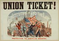 Union ticket! Protection to American industry
