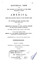 Historical view of the progress of discovery on the more northern coasts of America : from the earliest period to the present time