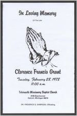 In loving memory of the late Clarence Francis Grant, Tuesday, February 28, 1978, 11:00 a.m., Tabernacle Missionary Baptist Church, 6125 Beechwood, Detroit, Michigan 48210, Dr. Frederick G. Sampson, officiating