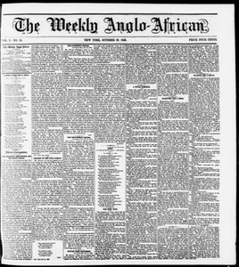 The Weekly Anglo-African. (New York [N.Y.]), Vol. 1, No. 14, Ed. 1 Saturday, October 22, 1859 The Weekly Anglo-African